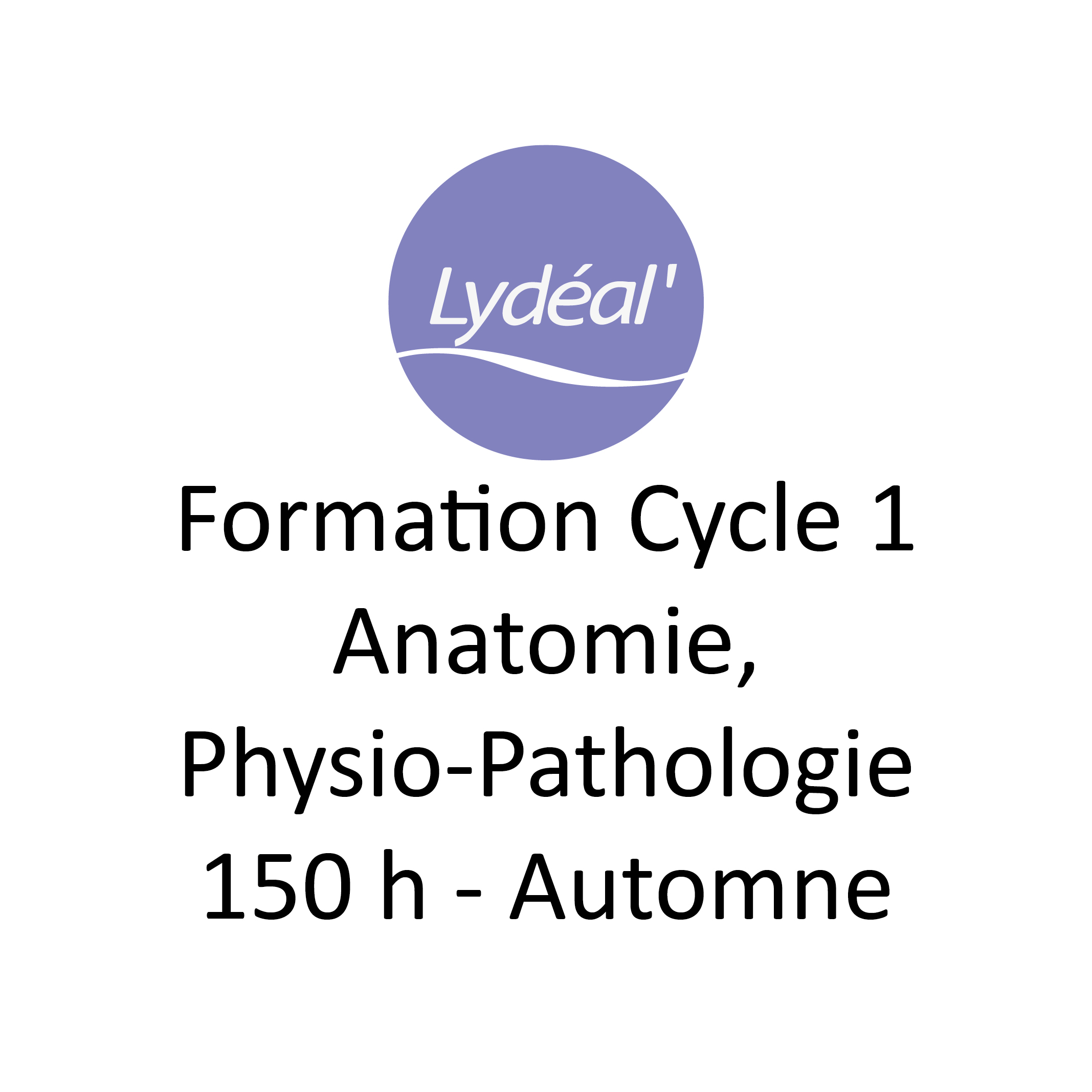 Anatomie – Physiologie – Pathologie – Cycle 1 – 150h – Session ...